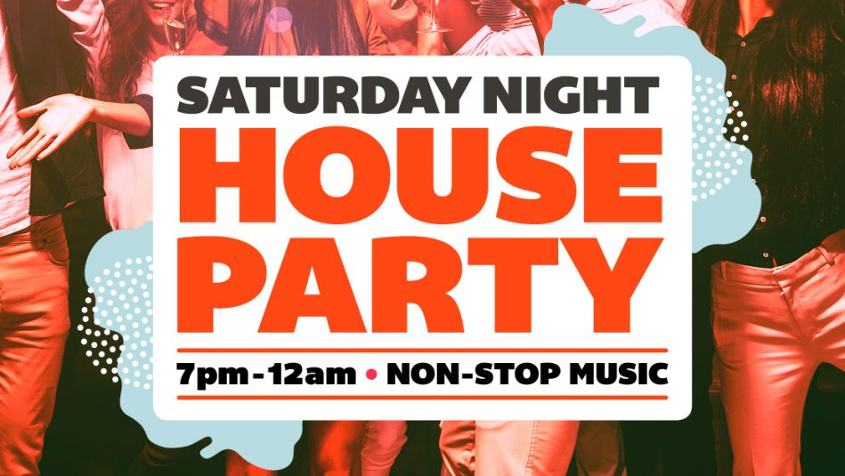 Saturday Night House Party