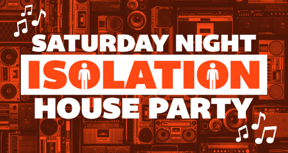 Saturday Night Self-Isolation House Party