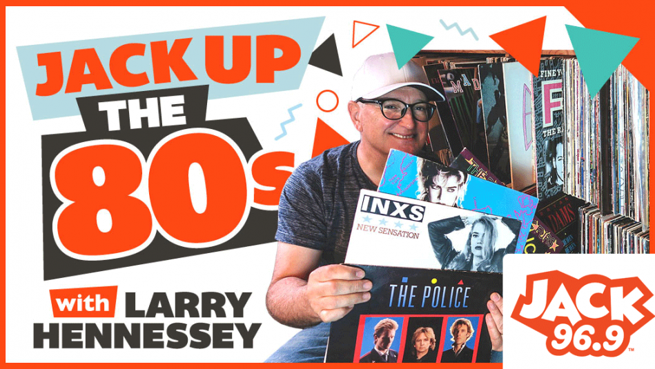 JACK UP THE 80s with Larry Hennessey!